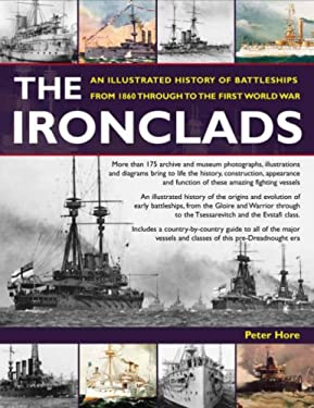 Ironclads: An Illustrated History of Battleships from 1860 to the First World War 9781844762996