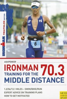 Ironman 70.3: Training for the Middle Distance 9781841263427