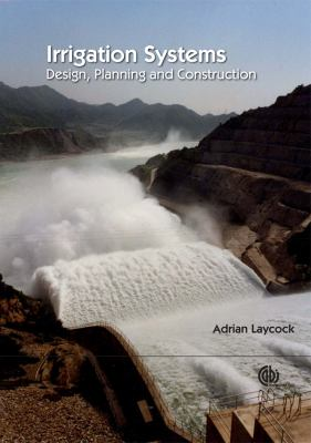 Irrigation Systems: Design, Planning and Construction 9781845932633