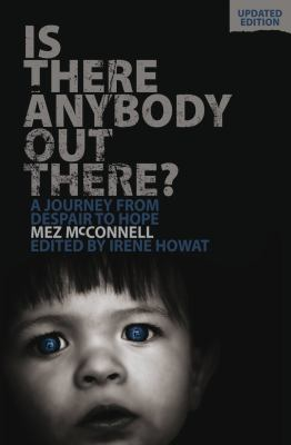Is There Anybody Out There?: A Journey from Despair to Hope 9781845507732