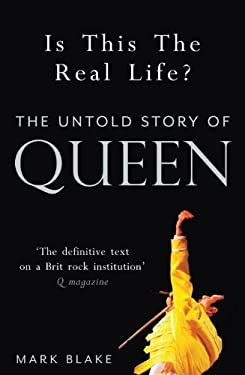 Is This the Real Life?: The Untold Story of Queen 9781845135973
