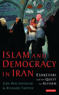 Islam and Democracy in Iran: Eshkevari and the Quest for Reform 9781845111342