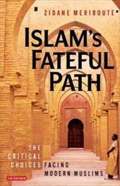 Islam's Fateful Path: The Critical Choices Facing Modern Muslims 7498871