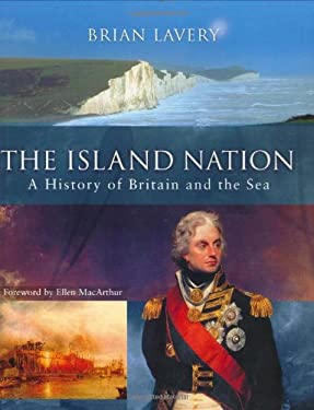 Island Nation: A History of Britain and the Sea 9781844860166