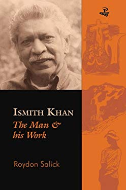 Ismith Khan: The Man and His Work 9781845231743