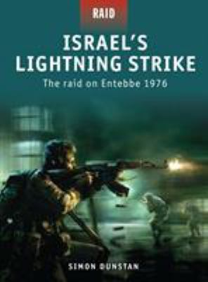 Israel's Lightning Strike: The Raid on Entebbe 1976 9781846033971