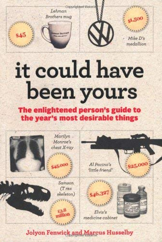 It Could Have Been Yours: The Enlightened Person's Guide to the Year's Most Desirable Things 9781846684906