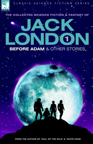 Jack London 1 - Before Adam & Other Stories 9781846770081