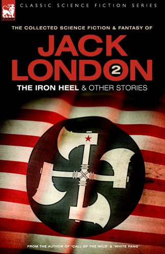 Jack London 2 - The Iron Heel and Other Stories 9781846770043