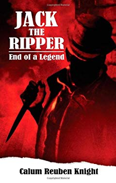Jack the Ripper: End of a Legend 9781844014842