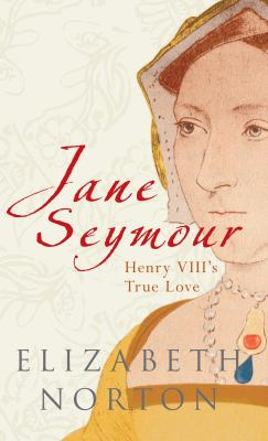 Jane Seymour: Henry III's True Love 9781848685277