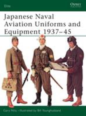 Japanese Naval Aviation Uniforms and Equipment 1937-45 9781841764658