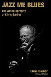 Jazz Me Blues: The Autobiography of Chris Barber 20572186