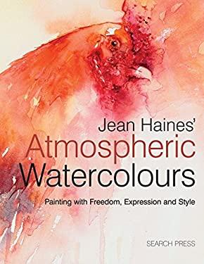 Jean Haines' Atmospheric Watercolours: Painting with Freedom, Expression and Style 9781844486748