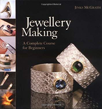 Jewellery Making: A Complete Course for Beginners 9781845432386