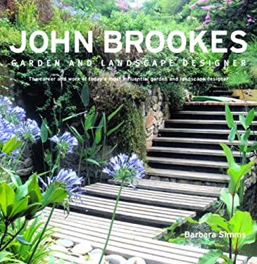 John Brookes: Garden and Landscape Designer 9781840914481