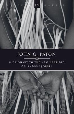 John G. Paton: An Autobiography 9781845504533