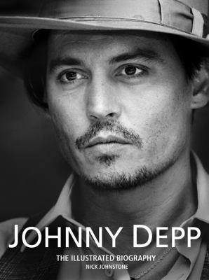 Johnny Depp: The Illustrated Biography 9781847326751