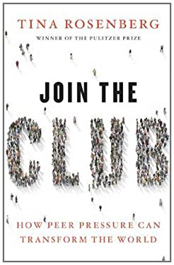 Join the Club: How Peer Pressure Can Transform the World 9781848313439