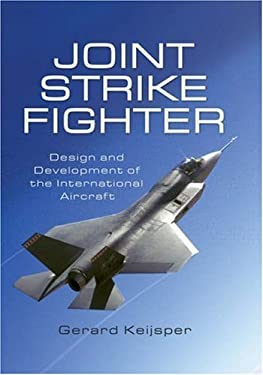 Joint Strike Fighter: Design and Development of the International Aircraft; Lockheed F-35 9781844156313