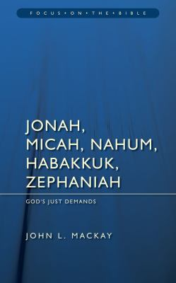 Jonah, Micah, Nahum, Habakkuk, and Zephaniah: God's Just Demands 9781845503451