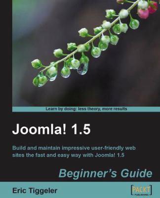 Joomla! 1.5: Beginner's Guide 9781847199904