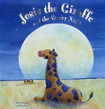 Josie the Giraffe and the Starry Night: A Picture Story for the Under 5s, Embellished with Silver Stars 9781843227762
