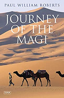 Journey of the Magi: Travels in Search of the Birth of Jesus 9781845112424