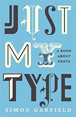 Just My Type: A Book about Fonts 9781846683015