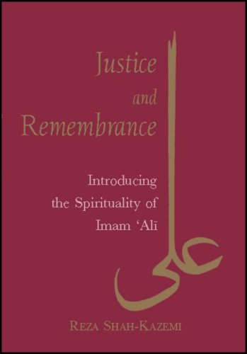Justice and Remembrance: Introducing the Spirituality of Imam Ali 9781845115265