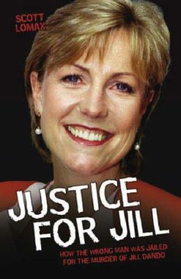 Justice for Jill: How the Wrong Man Was Jailed for the Murder of Jill Dando 9781844544042