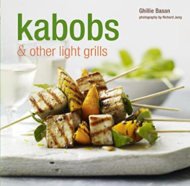 Kabobs & Other Light Grills 9781845979744