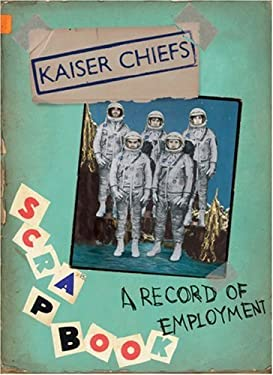 Kaiser Chiefs: A Record of Employment 9781841882680