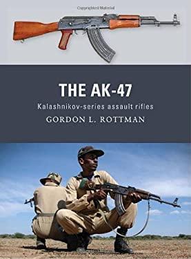 The AK-47: Kalashnikov-Series Assault Rifles 9781849084611