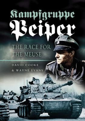 Kampfgruppe Peiper: The Race for the Meuse 9781844152872