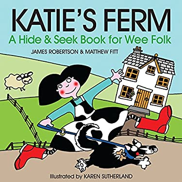 Katie's Ferm: A Hide-and-Seek Book for Wee Folk 9781845021498