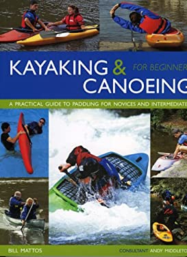 Kayaking & Canoeing for Beginners: A Practical Guide to Paddling for Novices and Intermediates 9781842159798