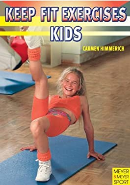 Keep-Fit Exercises for Kids 9781841261508