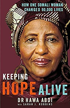 Keeping Hope Alive : How One Somalian Woman Changed 90,000 Lives