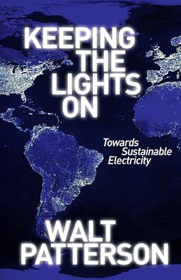 Keeping the Lights on: Towards Sustainable Electricity 9781844077984
