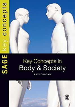 Key Concepts in Body and Society 9781847875440