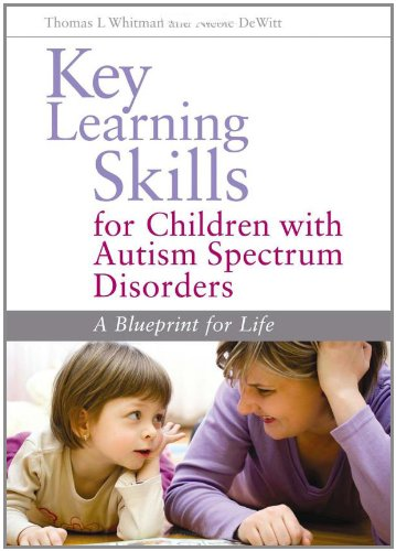 Key Learning Skills for Children with Autism Spectrum Disorders: A Blueprint for Life 9781849058643