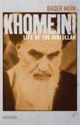 Khomeini: Life of the Ayatollah 9781845117900