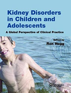 Kidney Disorders in Children and Adolescents: A Global Perspective of Clinical Practice 9781841842509