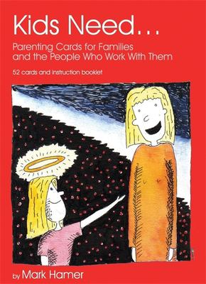Kids Need...: Parenting Cards for Families and the People Who Work with Them 9781843105244