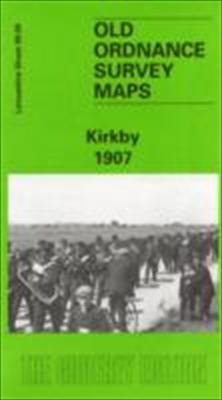Kirkby 1907: Lancashire Sheet 99.08 9781841513386
