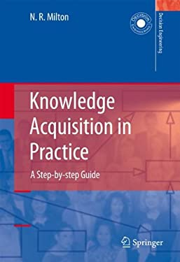 Knowledge Acquisition in Practice: A Step-By-Step Guide 9781846288609
