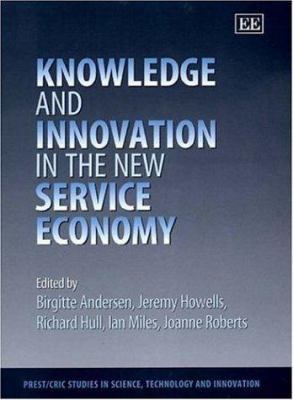 Knowledge and Innovation in the New Service Economy 9781840645729