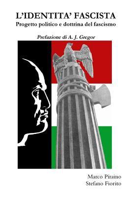 L'Identita' Fascista - Progetto Politico E Dottrina del Fascismo 9781847532695
