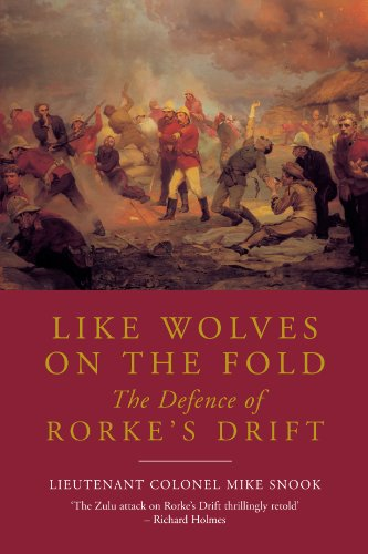 Like Wolves on the Fold: The Defence of Rorke's Drift 9781848325838
